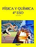 Física y Química 4º ESO (Libros de texto de Física y Química de Secundaria y Bachillerato)