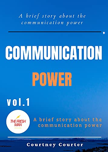 Communication Power (vol.1 ): a Brief story about the communication power (FRESH MAN) (English Edition)