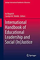 International Handbook of Educational Leadership and Social (In)Justice (Springer International Handbooks of Education, 29)