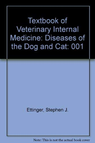 Textbook of Veterinary Internal Medicine: Diseases of the Dog and Cat: 001