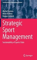 Strategic Sport Management: Sustainability of Sports Clubs (Contributions to Management Science)