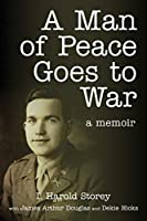 A Man of Peace Goes to War: A Memoir
