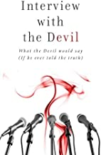 Interview with the Devil: What Satan Would Say (If He Ever Told the Truth) (Value Books)