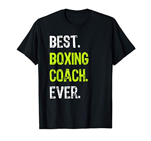 Best BOXING COACH Ever Funny Gift T-Shirt