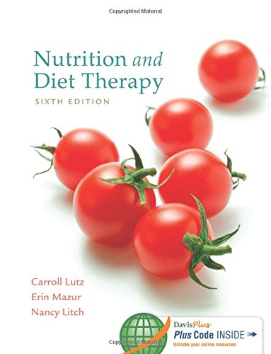 Compare Textbook Prices for Nutrition and Diet Therapy, 6 Edition 6 Edition ISBN 9780803637184 by Lutz MA  RN, Carroll A.,Mazur MSN  RN  FNP-BC, Erin E.,Litch MS  RDN, Nancy A.