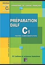 Préparation DALF C1 Textes d'argumentation: Pour les candidats et les enseignants - avec corrigés
