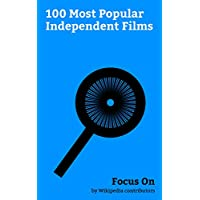 Focus On: 100 Most Popular Independent Films: A Serbian Film, The Raid (2011 film), Still Alice, White Girl (2016 film), Brotherhood (2016 film), Watership ... Diaries (film), etc. (English Edition)