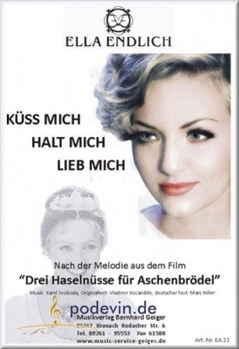 Ella Endlich - Küss Mich, Halt Mich, lieb Mich (DREI Haselnüsse für Aschenbrödel) - Klaviernoten [Musiknoten]