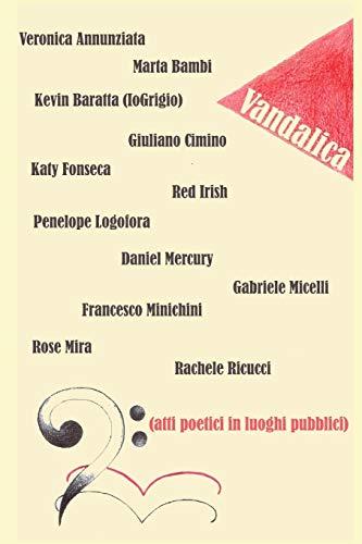 Vandalica: Atti Poetici In Luoghi Pubblici