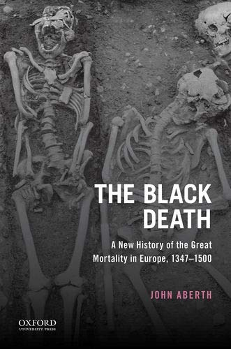 The Black Death: A New History of the Great Mortality in Europe, 1347-1500