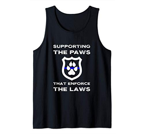 K9 Police Officer Support Supporting Paws That Enforce Laws Tank Top