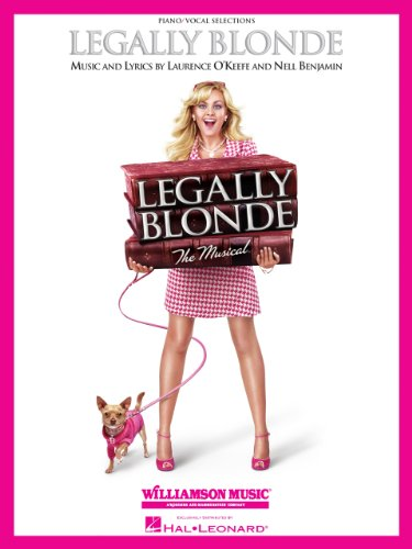 Legally Blonde - The Musical Songbook: Piano/Vocal Selections