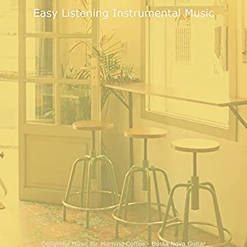 Delightful Music for Morning Coffee - Bossa Nova Guitar