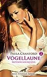 VögelLaune 2   14 Erotische Geschichten voyeuristische Neigungen & verborgene Triebe ...