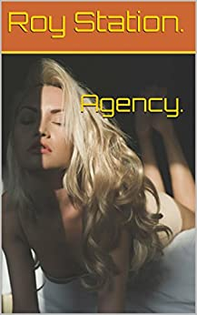 Agency. by [Roy Station.]