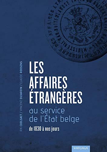 Les Affaires étrangères au service de l'état belge de 1830 à nos jours