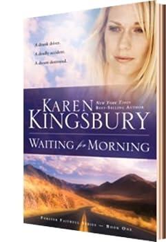 Waiting for Morning  Forever Faithful Book 1  by Karen Kingsbury  2002-04-05
