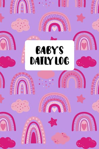 Baby's Daily Log: Baby's Health Book for Keeping Track of Doctor's Visits, Medications, Sleep, Diaper...