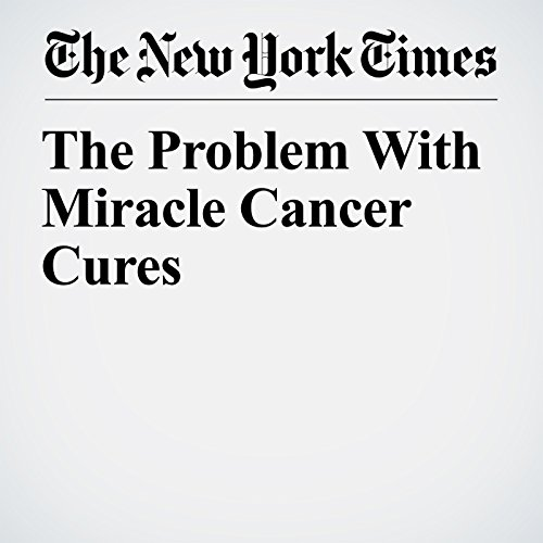 The Problem With Miracle Cancer Cures copertina