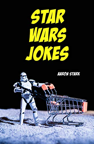 Star Wars Jokes: Unofficial Jokes for Star Wars Fans (English Edition)