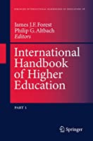 International Handbook of Higher Education: Part One: Global Themes and Contemporary Challenges, Part Two: Regions and Countries (Springer International Handbooks of Education, 18)