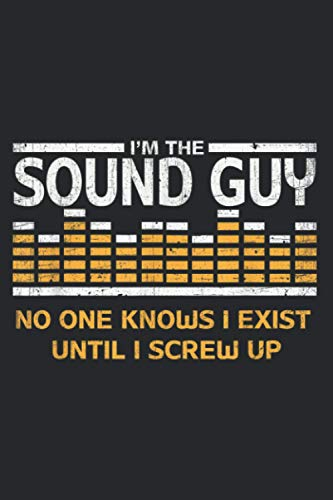 Im The Sound Guy Funny Audio Engineer A V Tech: Task notebook, Daily notebook, A5 size