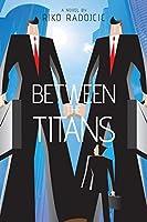 Between the Titans