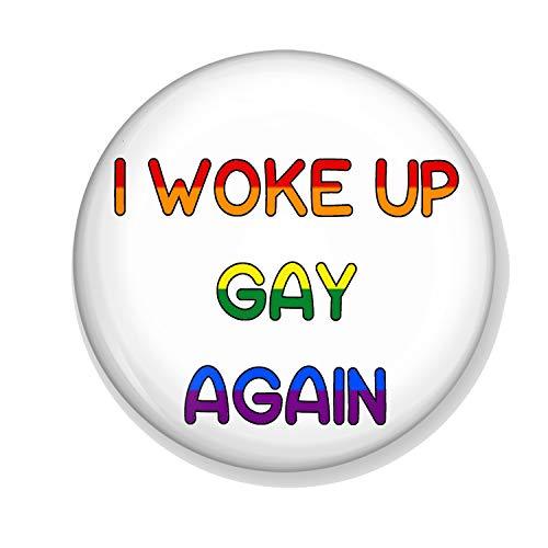 Gifts & Gadgets Co. I Woke Up Gay Again Pride Flag Colors Magnet Flaschenöffner 58 mm Durchmesser groß