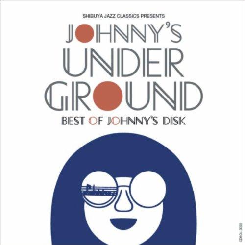 ジョニーズ・アンダー・グラウンド ~ベスト・オブ・ジョニーズ・ディスク