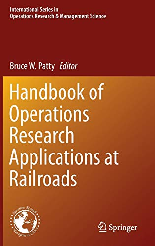 Handbook of Operations Research Applications at Railroads (International Series in Operations Research & Management Science)