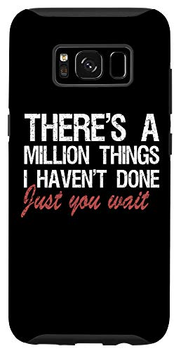 Galaxy S8 there's a million things i haven't done just you wait Case