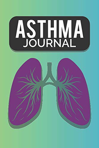 Asthma Journal: Symptoms Tracker Patients Breathing Exerciser Medicines For Asthma Log Journal