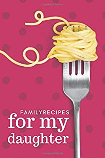 Family Recipes for My Daughter: Pasta Fork Pink Polka Dot Theme / Blank Recipe Book To Write in / Do-It-Yourself Cookbook ...