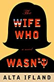 The Wife Who Wasn't: A Novel