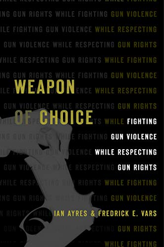 Weapon of Choice: Fighting Gun Violence While Respecting Gun Rights (English Edition)
