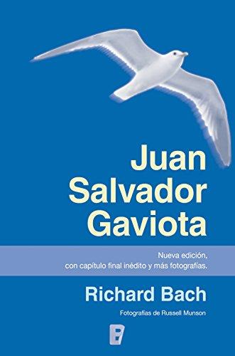 Juan Salvador Gaviota: La fábula más inspirada de nuestro tiempo. Con capítulo final inédito y fotografías de Russell Munson.