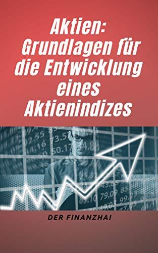 Aktien: Grundlagen für die Entwicklung eines Aktienindizes: Vorteile der amerikanischen Aktienindizes gegenüber anderen Märkten
