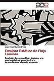 Emulsor Estatico de Flujo Laminar: Emulsión de combustibles líquidos, una oportunidad para economizar y descontaminar el medio ambiente