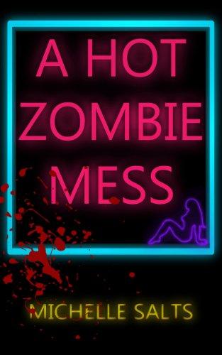 A Hot Zombie Mess (English Edition)