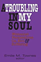A Troubling in My Soul: Womanist Perspectives on Evil and Suffering (Bishop Henry Mcneal Turner)