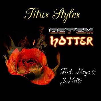 Get'em Hotter (feat. Mega & J-Mello)