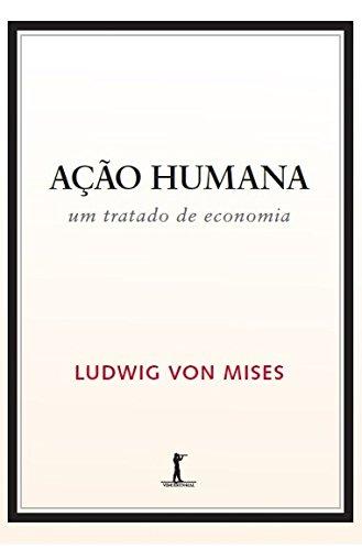Ação Humana. Um Tratado de Economia