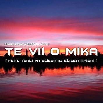 Te Vii O Mika (feat. Tealava Eliesa & Eliesa Apisai)