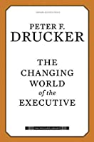 CHANGING WORLD OF THE EXECUTIVE