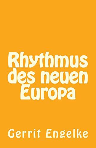 Rhythmus des neuen Europa: Gedichte