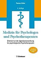 Medizin fuer Psychologen und Psychotherapeuten: Orientiert an der Approbationsordnung fuer psychologische Psychotherapeuten