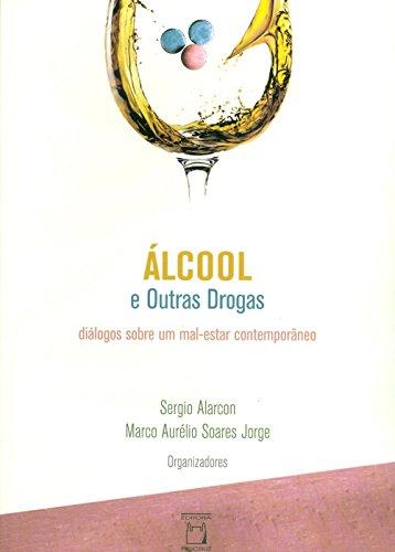 Álcool e outras drogas: diálogos sobre um mal-estar contemporâneo