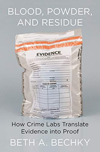 Blood, Powder, and Residue: How Crime Labs Translate Evidence into Proof