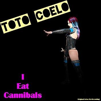 I Eat Cannibals (Rerecorded)