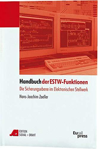 Handbuch der ESTW-Funktionen: Die Sicherungsebene im Elektronischen Stellwerk (Edition Signal + Draht)